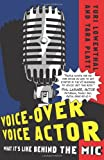 img - for Voice-Over Voice Actor: What It's Like Behind the Mic book / textbook / text book