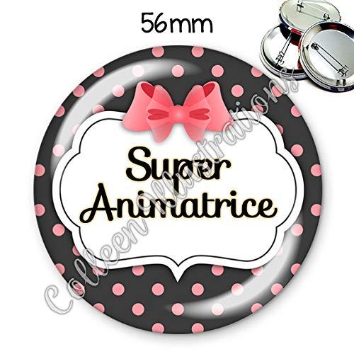 Badge 56mm Super animatrice id/ée cadeau anniversaire no/ël vacances activit/és scolaires /école colonie