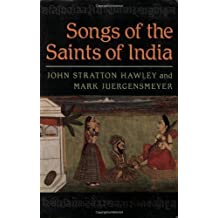 Songs of the Saints of India by Hawley, John Stratton; Juergensmeyer, Mark published by Oxford University Press, USA Paperback