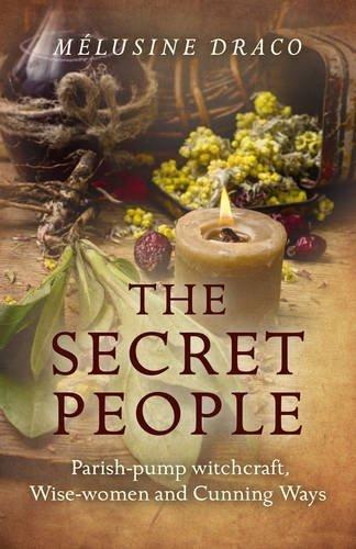 The Secret People: Parish-Pump Witchcraft, Wise-Women and Cunning Ways pdf epub