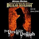 The Devil and Delilah: Delilah Devilshot, Book 1 | Alana Melos