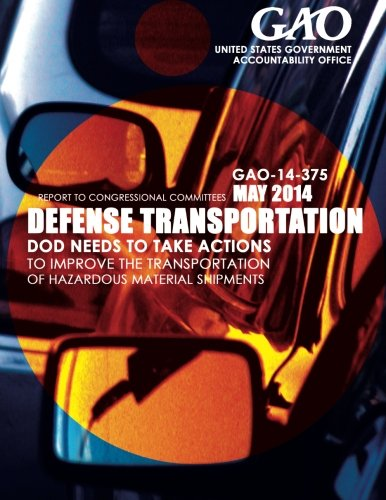 Defense Transportation: DOD Needs to Take Actions to Improve the Transportation of Hazardous Material Shipments pdf