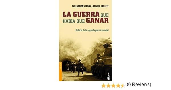 La guerra que había que ganar (Divulgación): Amazon.es ...