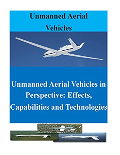 Unmanned Aerial Vehicles in Perspective: Effects, Capabilities and Technologies (UAV)