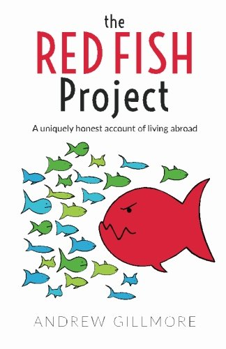 The Red Fish Project: A uniquely honest account of living abroad ebook
