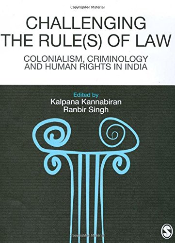 Challenging The Rules(s) of Law: Colonialism, Criminology and Human Rights in India (History Of Social Work Profession In India)