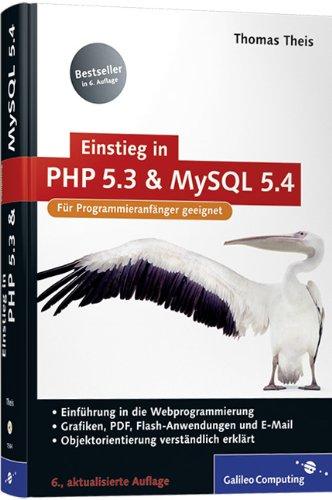 Einstieg in PHP 5.3 und MySQL 5.4: Für Programmieranfänger geeignet (Galileo Computing) Gebundenes Buch – 28. November 2009 Thomas Theis 3836215446 65013695AE01A00 Computers / General