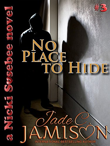 No Place to Hide (Nicki Sosebee Series Book 3) (A Nicki Sosebee Novel) by [Jamison, Jade C.]