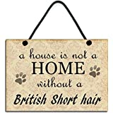 Wooden A House Is Not A Home Without A British Short Hair Sign 096 by Maise & Rose