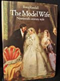 The Model Wife, Nineteenth-Century Style, Randall, Rona, 0906969840