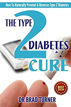 The Type 2 Diabetes Cure How To Naturally Prevent