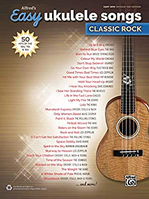 Alfreds Easy Ukulele Songs -- Classic Rock: 50 Hits of the 60s ...