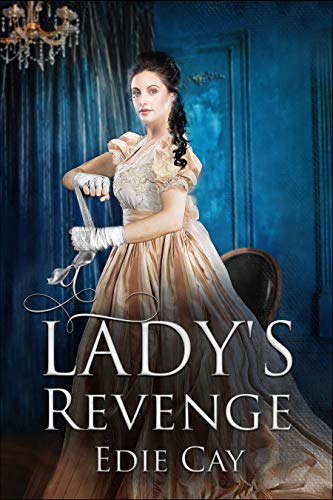 A Lady's Revenge (When The Blood Is Up Book 1) by [Cay, Edie]