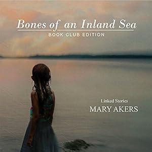 Bones of an Inland Sea Audiobook