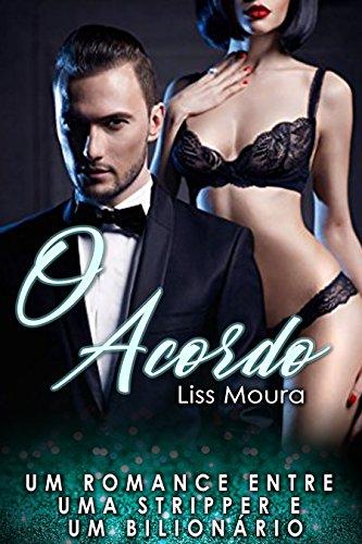O Acordo: Um romance entre uma stripper e um bilionário (Romance Erótico em Portugues)