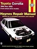 Toyota Corolla 1984 Thru 1992 Front-Wheel Drive Models (Haynes Automotive Repair Manual)