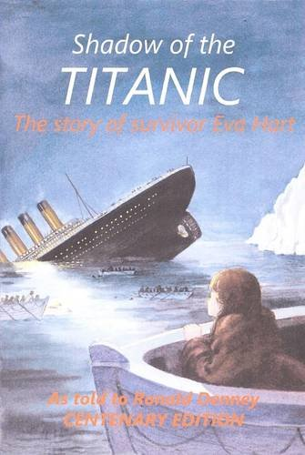 Shadow of the Titanic: The Story of Survivor Eva Hart