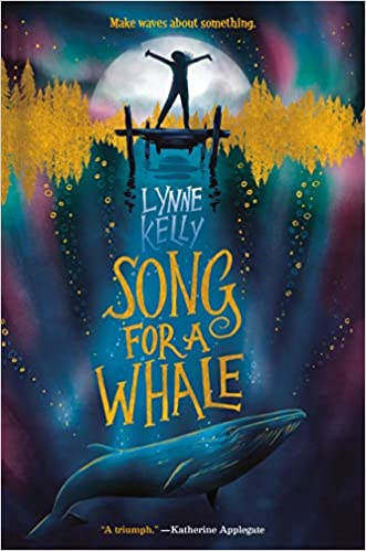 Song for a Whale: Kelly, Lynne: 9781524770235: Amazon.com: Books