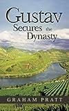 Gustav Secures the Dynasty, Graham Pratt, 1481780832