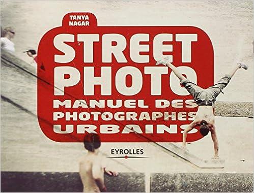 Livre gratuits en ligne Street photo : Manuel des photographes urbains pdf, epub