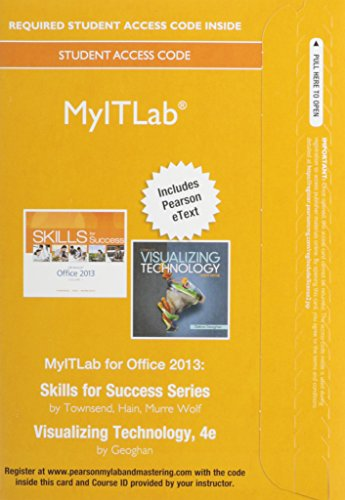 MyITLab with Pearson eText -- Access Card -- for Skills 2013 with Visualizing Technology Complete