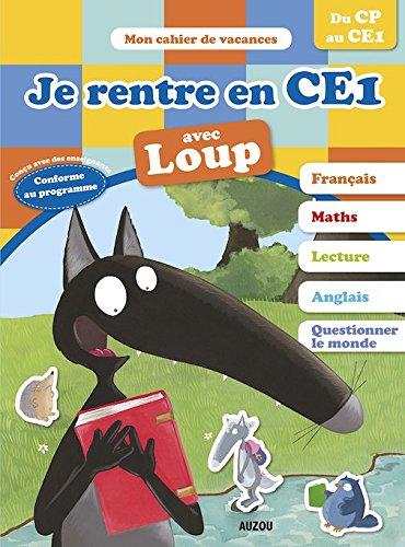Cahier De Vacances - Je Rentre En CE1 Avec Loup - Du CP Au CE1 French Edition