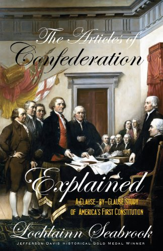 The Articles of Confederation Explained: A Clause-By-Clause Study of America's First Constitution