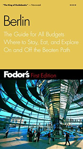 Download Fodor's Berlin, 1st Edition: The Guide for All Budgets Where to Stay, Eat, and Explore On and Off the Beaten Path (Travel Guide) pdf epub