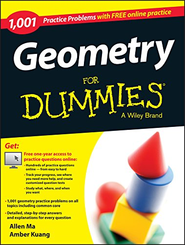 Geometry: 1, 001 Practice Problems For Dummies (+ Free