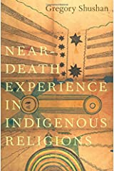 Near-Death Experience in Indigenous Religions Hardcover