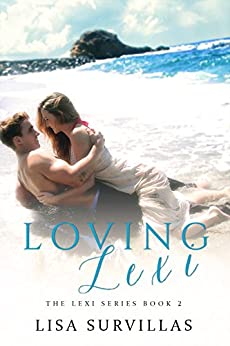 Loving Lexi (The Lexi Series Book 2) by [Survillas, Lisa]