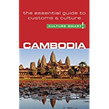 Cambodia - Culture Smart!: The Essential Guide to Customs & Culture