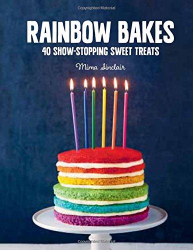 Rainbow Bakes by Mima Sinclair