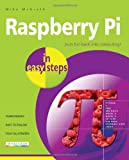 Raspberry Pi in Easy Steps, Mike McGrath, 1840785810