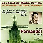 Le secret de Maître Cornille / La mule du Pape / Les étoiles / L'arlésienne (Les Lettres de mon Moulin 2) | Alphonse Daudet