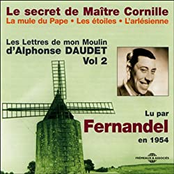 Le secret de Maître Cornille / La mule du Pape / Les étoiles / L'arlésienne (Les Lettres de mon Moulin 2)