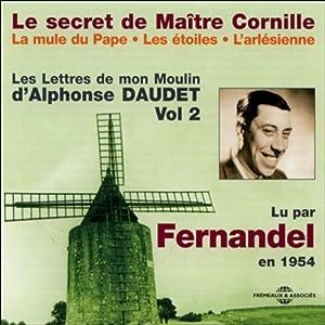 Le secret de Maître Cornille / La mule du Pape / Les étoiles / L'arlésienne (Les Lettres de mon Moulin 2) | Livre audio