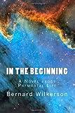 In the Beginning, Bernard Wilkerson, 1493685325