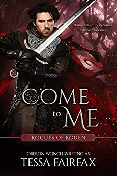 Come to Me (Rogues of Rouen) by [Fairfax, Tessa]