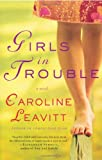 Girls in Trouble, Caroline Leavitt, 0312271220