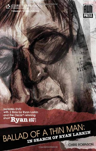 The Ballad Of A Thin Man: In Search Of Ryan Larkin: In Search Of Ryan Larkin (with DVD)