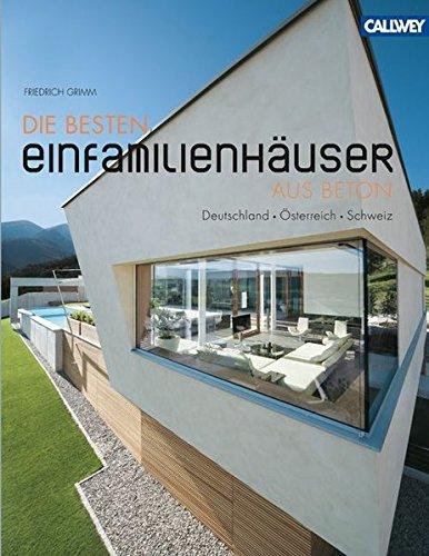 Die besten Einfamilienhäuser aus Beton: Deutschland - Österreich - Schweiz
