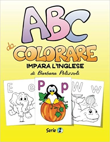 ABC da Colorare - Impara l'inglese - Serie 2: Series 2: Volume 2
