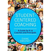 Student-Centered Coaching: A Guide for K-8  Coaches and Principals