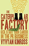 The Caterpillar Factory: Kick start your career in the PR business