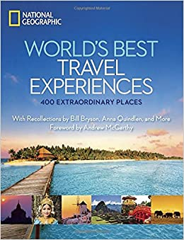 World 39 S Best Travel Experiences 400 Extraordinary Places National Geographic