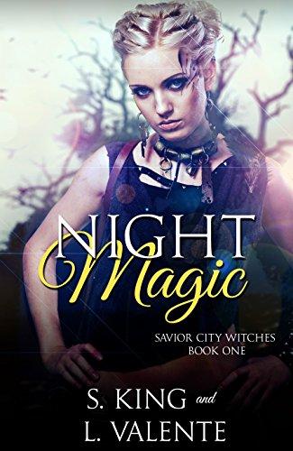 Night Magic: A Reverse Harem Paranormal Romance (Savior City Witches Book 1) - Night Magic