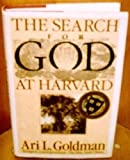 The Search for God at Harvard, Ari L. Goldman, 0812916530