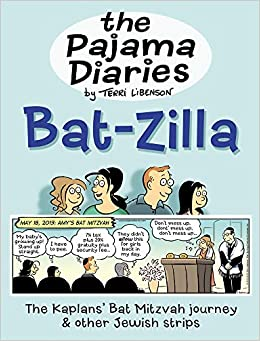 The Pajama Diaries  Bat-Zilla  The Kaplans  Bat Mitzvah Journey   Other  Jewish Strips Paperback – November 1 3943eed1d
