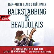 Backstabbing in Beaujolais (Le vin nouveau n'arrivera pas) | Jean-Pierre Alaux, Noël Balen, Anne Trager - translator